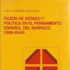 Libros de segunda mano: RAZÓN DE ESTADO Y POLÍTICA EN EL PENSAMIENTO ESPAÑOL DEL BARROCO (1595-1940). J. A FERNÁNDEZ-SANTAMA. Lote 232161665