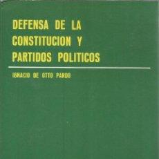 Libros de segunda mano: DEFENSA DE LA CONSTITUCIÓN Y PARTIDOS POLÍTICOS. IGNACIO DE OTTO PARDO. 1985. Lote 232161670
