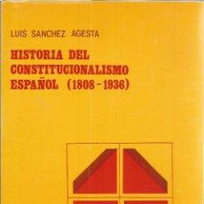 Libros de segunda mano: HISTORIA DEL CONSTITUCIONALISMO ESPAÑOL (1808-1936). LUIS SANCHEZ AGESTA. 1984. Lote 232161705