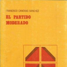 Libros de segunda mano: EL PARTIDO MODERADO. FRANCISCO CÁNOVAS SÁNCHEZ. 1982. Lote 232161765