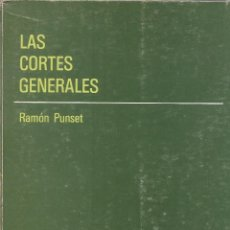 Libros de segunda mano: LAS CORTES GENERALES. RAMÓN PUNSET. 1983. Lote 232161770
