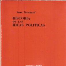 Libros de segunda mano: HISTORIA DE LAS IDEAS POLITICAS. JEAN TOUCHARD. 1974. Lote 232161815