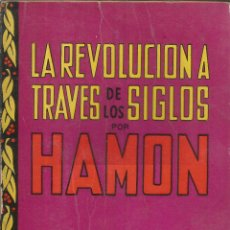 Libros de segunda mano: LA REVOLUCION A TRAVES DE LOS SIGLOS. HAMON. 1945. Lote 232161935