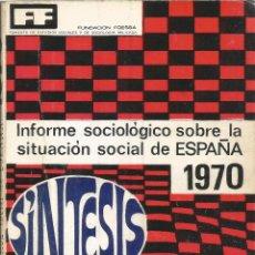 Libros de segunda mano: INFORME SOCILOLÓGICO SOBRE LA SITUACIÓN SOCIAL DE ESPAÑA. VARIOS. 1972. Lote 232161940