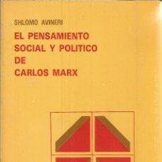 Libros de segunda mano: EL PENSAMIENTO SOCIAL Y POLÍTICO DE CALRLOS MARX. SHLOMO AVINERI. 1983. Lote 232161955