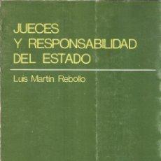 Libros de segunda mano: JUECES Y RESPONSABILIDAD DEL ESTADO. LUÍS MARTÍN REBOLLO. 1983. Lote 232161960