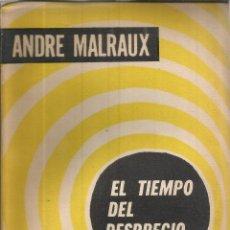 Libros de segunda mano: EL TIEMPO DEL DESPRECIO. ANDRE MALRAUX. 1956. Lote 232161975