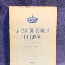 Libros de segunda mano: LA CASA DE BORBON EN ESPAÑA CARLOS CARDELL MADRID 1954 21X15,5CMS. Lote 232247745