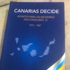Libros de segunda mano: LIBRO CANARIAS DECIDE APUNTES PARA UN MODERNO NACIONALISMO VICTORIANO RAMOS MPAIAC CC INDEPENDENCIA. Lote 232260525