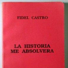 Libros de segunda mano: CASTRO, FIDEL - LA HISTORIA ME ABSOLVERÁ - LA HABANA 1993. Lote 232668850