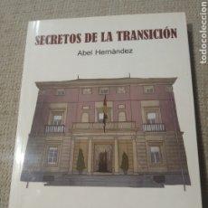 Livres d'occasion: SECRETOS DE LA TRANSICIÓN. ABEL HERNANDEZ. P Y V. Lote 232895275
