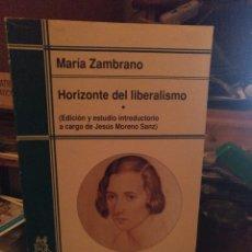 Libros de segunda mano: MARIA ZAMBRANO. HORIZONTE DEL LIBERALISMO. EDICIÓNES MORATA 1996. Lote 233043285