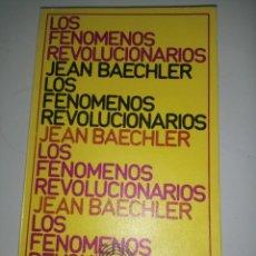 Libros de segunda mano: LOS FENÓMENOS REVOLUCIONARIOS - BAECHLER, JEAN. Lote 233170940