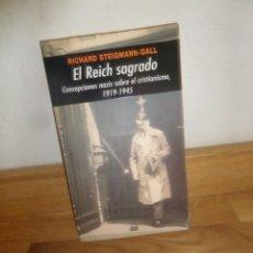 Libros de segunda mano: EL REICH SAGRADO CONCEPCIONES NAZIS SOBRE EL CRISTIANISMO 1919-45 R. STEIGMANN DISPONGO MAS LIBROS. Lote 233501975