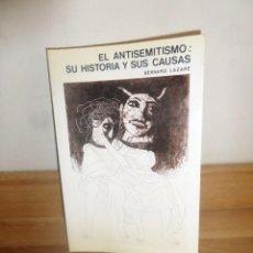 Livros em segunda mão: EL ANTISEMITISMO SU HISTORIA Y SUS CAUSAS - BERNARD LAZARE - DISPONGO DE MAS LIBROS. Lote 233986840