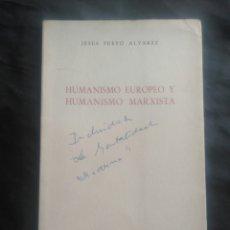 Libros de segunda mano: JESÚS FUEYO ÁLVAREZ. HUMANISMO EUROPEO Y HUMANISMO MARXISTA.. Lote 234113885