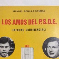 Libros de segunda mano: LOS AMOS DEL P.S.O.E. PSOE INFORME CONFIDENCIAL MANUEL BONILLA SAURAS HISTORIA SOCIALISMO ESPAÑOL. Lote 234123380