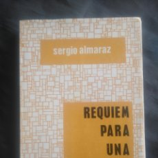 Libros de segunda mano: SERGIO ALMARAZ. BOLIVIA. RÉQUIEM PARA UNA REPÚBLICA.. Lote 234307240