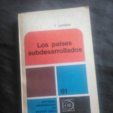 Libros de segunda mano: Y. LACOSTE. LOS PAÍSES SUBDESARROLLADOS.. Lote 234307895