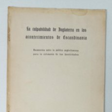 Libros de segunda mano: LA CULPABILIDAD DE INGLATERRA EN LOS ACONTECIMIENTOS DE ESCANDINAVIA. DOCUMENTOS. W. Lote 234323905