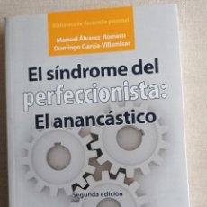 Libros de segunda mano: EL SÍNDROME DEL PERFECCIONISTA: EL ANANCÁSTICO. CÓMO SUPERAR UN PROBLEMA TAN COMÚN Y DEVASTADOR. Lote 234518110