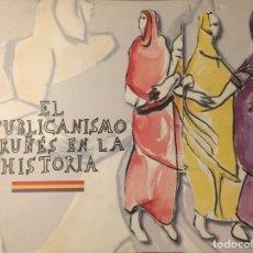 Libros de segunda mano: EL REPUBLICANISMO CORUÑÉS EN LA HISTORIA. Lote 234537520