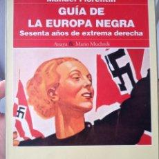 Libros de segunda mano: GUÍA DE LA EUROPA NEGRA. SESENTA AÑOS DE EXTREMA DERECHA. - FLORENTÍN, MANUEL.. Lote 234701305