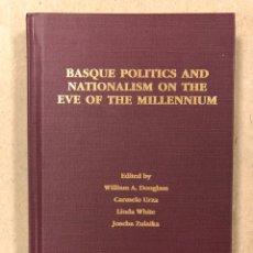 Libros de segunda mano: BASQUE POLITICS AND NATIONALISM ON THE EVE OF THE MILLENNIUM. RENO UNIVERSITY OF NEVADA 1999.. Lote 234730755