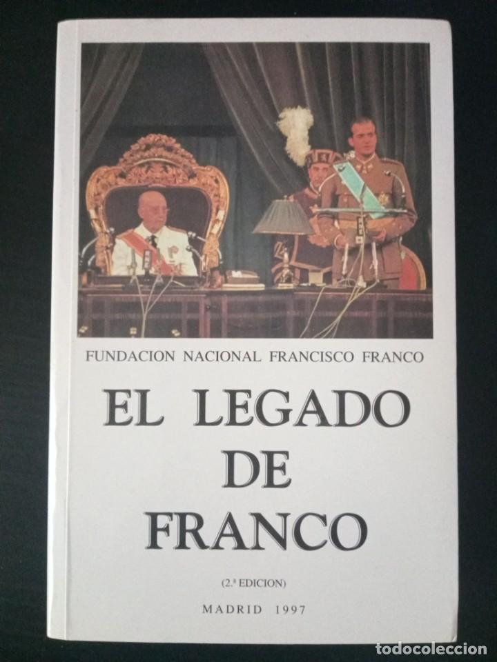 EL LEGADO DE FRANCO. VARIOS AUTORES. FUNDACIÓN NACIONAL FRANCISCO FRANCO, 1997. 760PP (Libros de Segunda Mano - Pensamiento - Política)