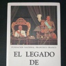 Libros de segunda mano: EL LEGADO DE FRANCO. VARIOS AUTORES. FUNDACIÓN NACIONAL FRANCISCO FRANCO, 1997. 760PP. Lote 234807560