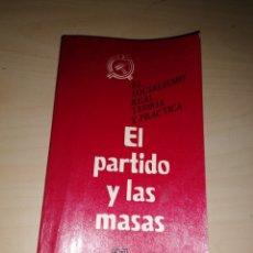 Libros de segunda mano: EL PARTIDO Y LAS MASAS - EL SOCIALISMO REAL TEORÍA Y PRÁCTICA. Lote 234943480