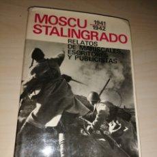 Libros de segunda mano: MOSCÚ STALINGRADO 1941-1942 - RELATOS DE MARISCALES, ESCRITORES Y PUBLICISTAS. Lote 234944630
