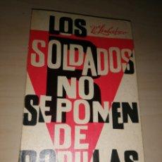 Libros de segunda mano: LOS SOLDADOS NO SE PONEN DE RODILLAS. Lote 234948685