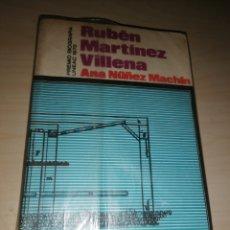 Libros de segunda mano: RUBÉN MARTÍNEZ VILLENA - ANA NÚÑEZ MACHIN. Lote 234950050