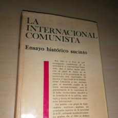 Libros de segunda mano: LA INTERNACIONAL COMUNISTA ENSAYO HISTÓRICO SUCINTO. Lote 234950590