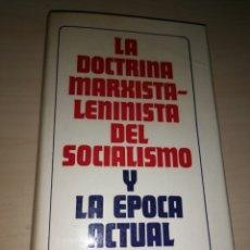 Libros de segunda mano: LA DOCTRINA MARXISTA-LENINISTA DEL SOCIALISMO Y LA ÉPOCA ACTUAL. Lote 234954135