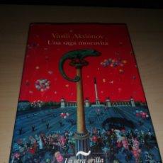 Libros de segunda mano: VASILI AKSIONOV - UNA SAGA MOSCOVITA. Lote 234955050