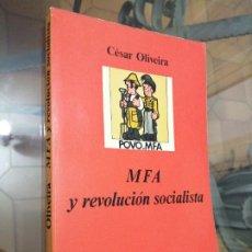 Libros de segunda mano: CESAR OLIVEIRA - MFA Y REVOLUCION SOCIALISTA. Lote 234992075
