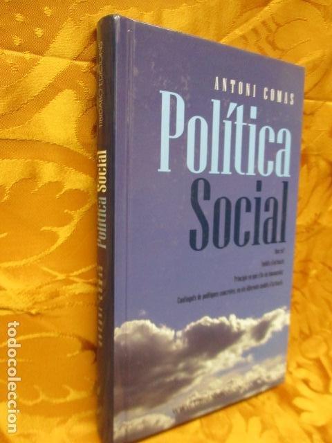 Libros de segunda mano: POLITICA SOCIAL - ANTONI COMAS - DEDICADO Y FIRMADO POR EL AUTOR - COMO NUEVO - Foto 2 - 235200700