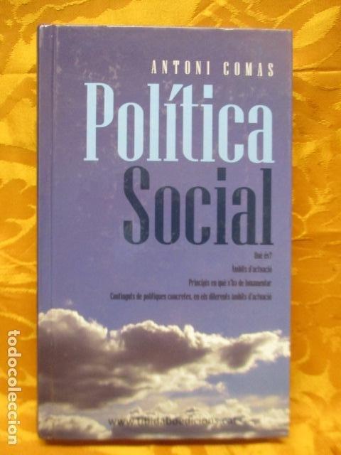 POLITICA SOCIAL - ANTONI COMAS - DEDICADO Y FIRMADO POR EL AUTOR - COMO NUEVO (Libros de Segunda Mano - Pensamiento - Política)