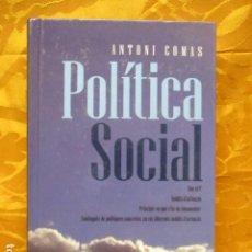 Libros de segunda mano: POLITICA SOCIAL - ANTONI COMAS - DEDICADO Y FIRMADO POR EL AUTOR - COMO NUEVO. Lote 235200700