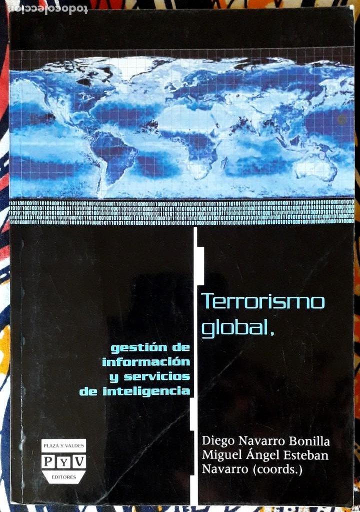 VV. AA. . TERRORISMO GLOBAL. GESTIÓN DE INFORMACIÓN Y SERVICIOS DE INTELIGENCIA (Libros de Segunda Mano - Pensamiento - Política)