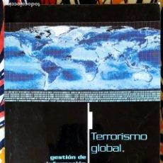 Libros de segunda mano: VV. AA. . TERRORISMO GLOBAL. GESTIÓN DE INFORMACIÓN Y SERVICIOS DE INTELIGENCIA. Lote 235220705