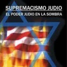 Libri di seconda mano: SUPREMACISMO JUDÍO EL PODER JUDÍO EN LA SOMBRA DAVID DUKE EX-CONGRESISTA POR LOUISIANA. Lote 235313930