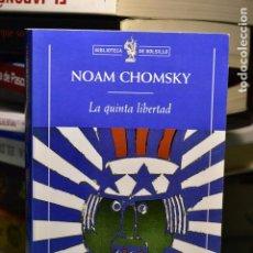 Libros de segunda mano: NOAM CHOMSKY- LA QUINTA LIBERTAD- EDITORIAL CRÍTICA. Lote 235478565