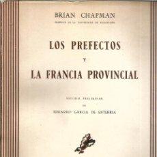 Libros de segunda mano: LOS PREFECTOS Y LA FRANCIA PROVINCIAL. PUBLICADO EN 1959 - BRIAN CHAPMAN. Lote 235483665