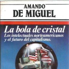 Libros de segunda mano: LA BOLA DE CRISTAL. Nº 60. PUBLICADO EN 1984 - AMANDO DE MIGUEL. Lote 235483670