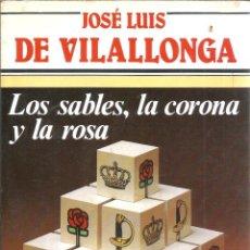 Libros de segunda mano: LOS SABLES, LA CORONA Y LA ROSA. Nº 57. PUBLICADO EN 1984 - JOSE LUIS DE VILALLONGA. Lote 235483675