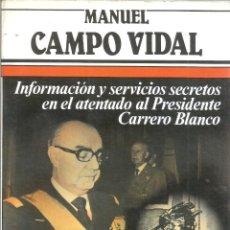 Libros de segunda mano: INFORMACIÓN Y SERVICIOS SECRETOS EN EL ATENTADO AL PRESIDENTE CARRERO BLANCO. Nº 40. PUBLICADO EN 1. Lote 235483680
