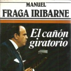 Libros de segunda mano: EL CAÑON GIRATORIO. Nº 9. PUBLICADO EN 1982 - MANUEL FRAGA IRIBARNE. Lote 235483695